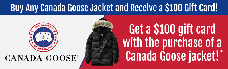 Buy Any Canada Goose Jacket and Receive a $100 Gift Card!<br>